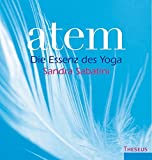 Atem: Die Essenz des Yoga / Eine Anleitung zu innerer Stille