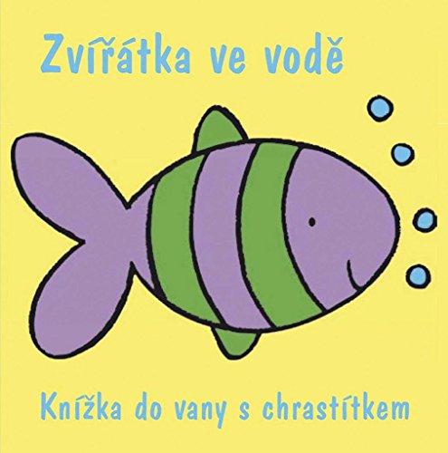 Zvířátka ve vodě: Knížka do vany s chrastítkem (2008) (Vany De)