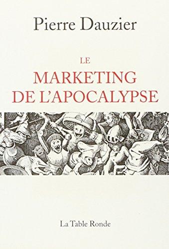 Le marketing de l'apocalypse par Pierre Dauzier