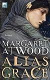 Alias Grace: Roman - Margaret Atwood