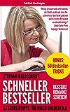 Schneller Bestseller - Bessere! Romane! Schreiben! 3: 53 Schreibtipps für Ihren Bucherfolg