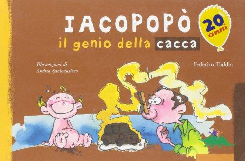 Iacopop. Il genio della cacca