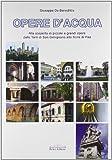 Opere d'acqua. Alla scoperta di piccole e grandi opere dalle torri di San Gimignano alla torre di Pisa