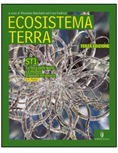 Ecosistema terra. Scienze della terra. Vol. unico. Per le Scuole superiori. Con CD-ROM