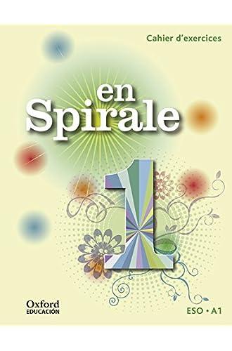 En Spirale 1. Cahier D'exercices