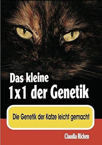 Das kleine 1x1 der Genetik: Die Genetik der Katze leicht gemacht -