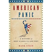 American Panic: A History of Who Scares Us and Why by Mark Stein (2014-05-20)