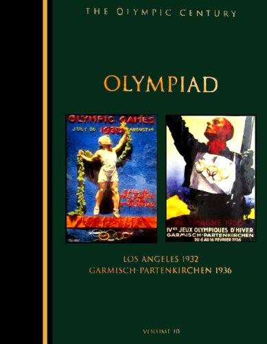 The Olympic Century : X Olympiad, Los Angeles 1932 & Garmisch-Partenkirchen por United States Olympic Committee