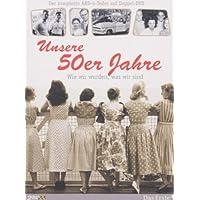 Unsere 50er Jahre - Wie wir wurden, was wir sind [2 DVDs]