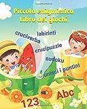 Piccola enigmistica: libro dei giochi: Libro interattivo per bambini - Enigmistica di base per bambini 6-9 anni con soluzioni - Crucipuzzle, ... puntini, cruciverba matematici, sudoku facili