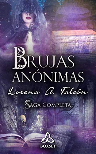 Brujas anónimas - Saga completa: Boxset: Incluye libros I a IV - Personajes - FAQs por Lorena A Falcón
