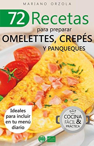 72-recetas-para-preparar-omelettes-crepes-y-panqueques-ideales-para-incluir-en-tu-menu-diario-colecc