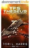 TFS Theseus: The Terran Fleet Command Saga - Book 2 (English Edition)