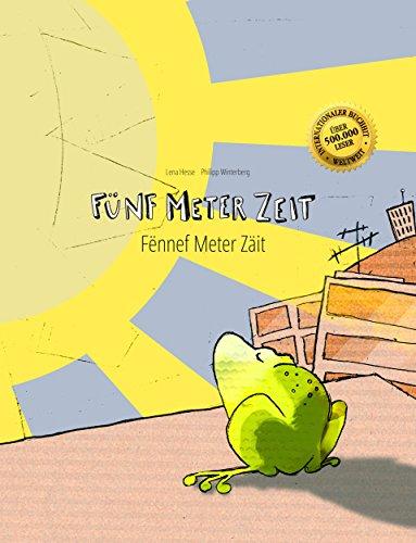 Fünf Meter Zeit/Fënnef Meter Zäit: Deutsch-Luxemburgisch: Mehrsprachiges Kinderbuch. Zweisprachiges Bilderbuch zum Vorlesen für Kinder ab 3-6 Jahren (4K Ultra HD Edition)