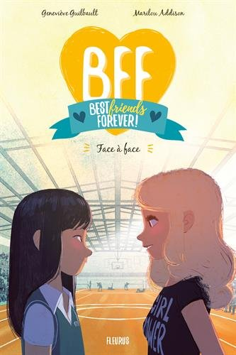 BFF Best Friends Forever!, Tome 2 : Face à face