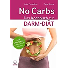 No Carbs: Das Kochbuch zur Darm-Diät