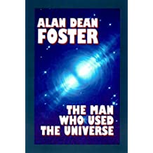 The Man Who Used the Universe by Alan Dean Foster (1999-12-01)