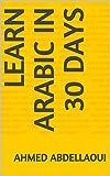 Learn Arabic in 30 Days (English Edition)