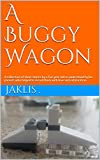 A Buggy Wagon: A collection of short stories by a five year old as understood by his parents who helped to record them with love and exhilaration. (English Edition)