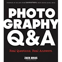 Photography Q&A: Real Questions. Real Answers. (Voices That Matter) by Zack Arias (2013-06-04)