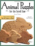 Animal Puzzles for the Scroll Saw: Now 50 Projects in Wood.