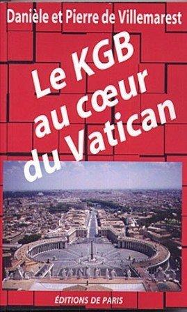 Le KGB au coeur du Vatican par Danièle de Villemarest