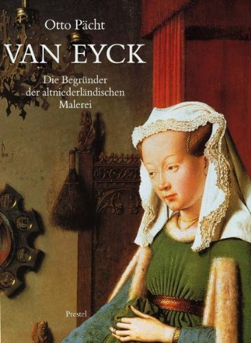 Van Eyck: Die Begründer der altniederländischen Malerei -