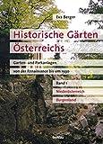 Historische Gärten Österreichs. Garten- und Parkanlagen von der Renaissance bis um 1930: Historische Gärten Österreichs, Bd.1, Niederösterreich, Burgenland