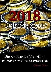 Die kommende Transition: Das Ende der Freiheit der Völker nähert sich: 2018: Das Ende des Bargelds?