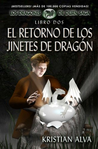 El Retorno de los Jinetes de Dragon: Los Dragones de Durn Saga, Libro Dos por Kristian Alva