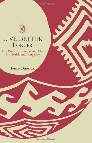 Live Better Longer: The Parcells Center 7-Step Plan for Health and Longevity