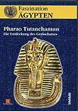 Faszination Ägypten: Pharao Tutanchamun - Die Entdeckung des Goldschatzes -