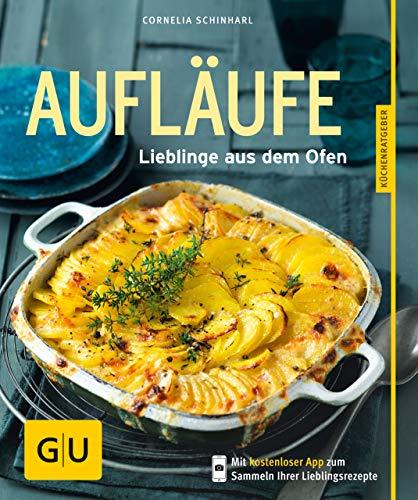 Aufläufe: Lieblinge aus dem Ofen (GU KüchenRatgeber)