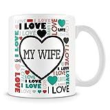 Tazza di caffè, i Love My Wife personalizzati in ceramica Coffee Cup, 311,8gram, bianco