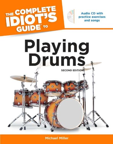 The Complete Idiot's Guide to Playing Drums (Idiot's Guides)