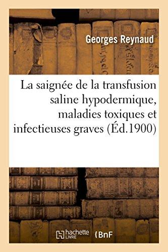 La saignée de la transfusion saline hypodermique dans les maladies toxiques et infectieuses graves