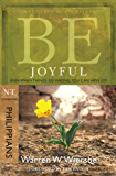 Be Joyful (Philippians): Even When Things Go Wrong, You Can Have Joy (The BE Series Commentary) (English Edition)