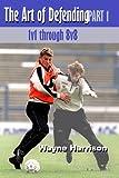Soccer: The Art of Defending Part 1 - 1v1 through 8v8