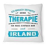 Fashionalarm Kissen Ich brauch keine Therapie - Irland - 40x40 cm mit Füllung | Geschenk Idee Spruch Urlaub Reise Dublin Galway Städtetrip, Farbe:weiß