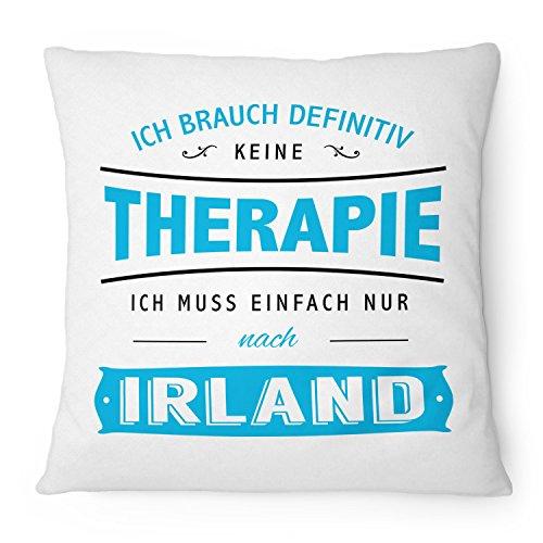 Ich brauch keine Therapie - Irland - 40x40 cm mit Füllung | Geschenk Idee Spruch Urlaub Reise Dublin Galway Städtetrip, Farbe:weiß ()