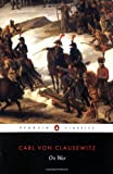 On War (Classics) by Carl Clausewitz (1982-07-29) - Carl Clausewitz