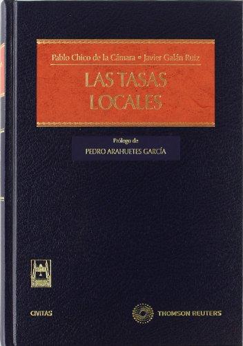 Las Tasas Locales (Estudios y Comentarios de Legislación) por Pablo Chico de la Cámara