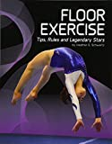 Gymnastics: Floor Exercise: Tips, Rules, and Legendary Stars