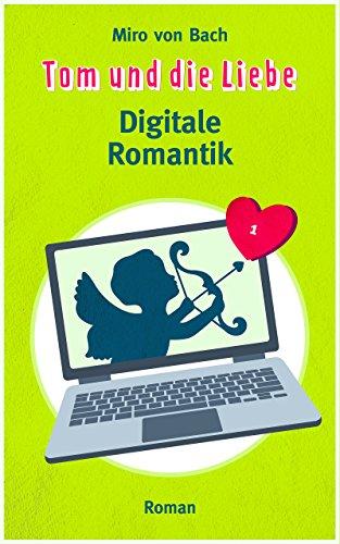 Tom und die Liebe: Digitale Romantik -