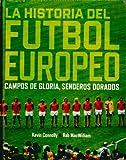 La historia del fútbol europeo: Campos de gloria, senderos dorados