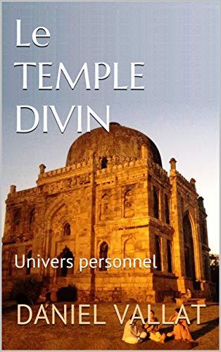 Couverture du livre Le Temple divin: Univers personnel (Lumière et Vie t. 20)