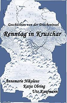 Renntag in Kruschar von [Obring, Katja, Annemarie Nikolaus, Utz - R. Kaufmann]