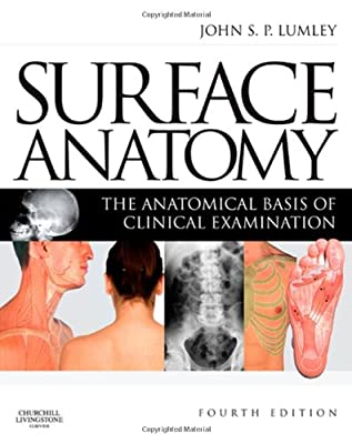 Surface Anatomy: The Anatomical Basis of Clinical Examination, 4e by Churchill Livingstone