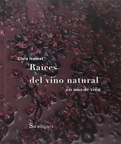 Descargar Libro Raíces del vino natural. Un año de viña de Clara Isamat Rivière