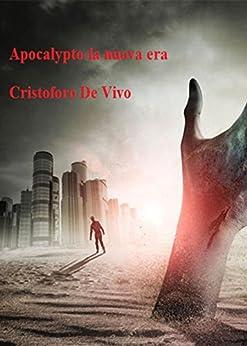 Apocalypto - La nuova era di [Cristoforo De Vivo]